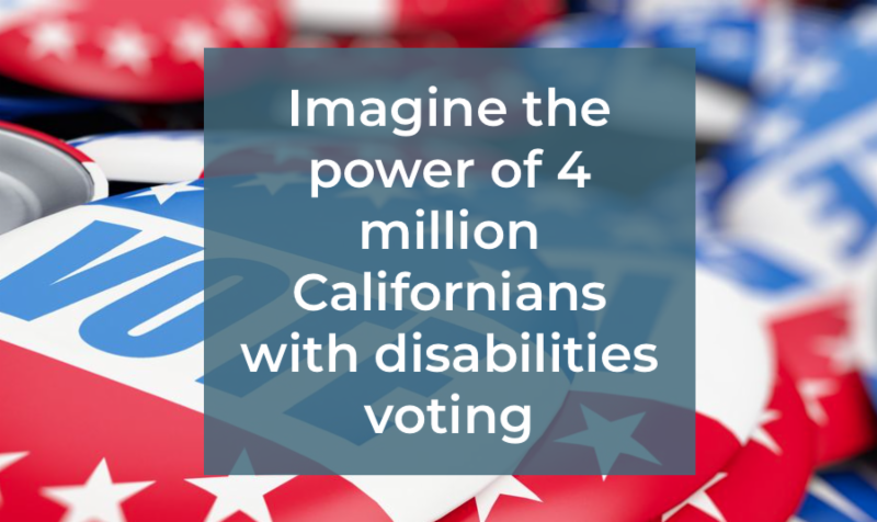 Disability Vote California Needs You