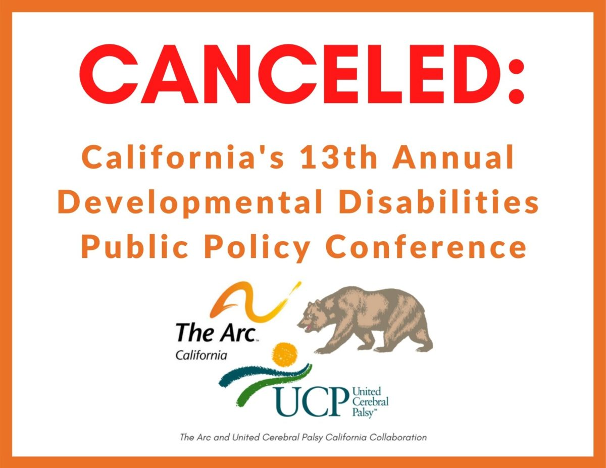 Arc California/UCP Collaboration Annual Developmental Disabilities Public Policy Conference Canceled